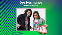 Dos Hermanos in Het Klokhuis